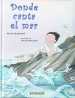 Donde Canta el Mar = Where the Sea Sings