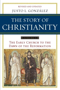 The Story of Christianity: Volume 1 (Revised, Updated)