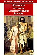 Antigone: Oedipus the King :Electra (Oxford World Classics)