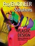 Pro/Engineer Solutions and Plastic Design