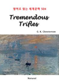 Tremendous Trifles (영어로 읽는 세계문학 504)