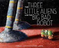 [해외]The Three Little Aliens and the Big Bad Robot (Hardcover)