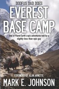 Doofus Dad Does Everest Base Camp