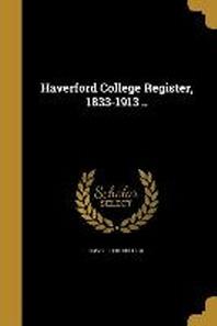 [해외]Haverford College Register, 1833-1913 .. (Paperback)