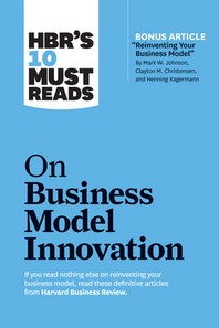 """[해외]Hbr's 10 Must Reads on Business Model Innovation (with Featured Article """"reinventing Your Business Model"""" by Mark W. Johnson, Clayton M. Christensen, (Hardcover)"""