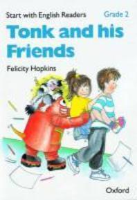 TONK AND HIS FRIENDS(S.W.E.R:GRADE 2)