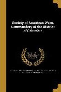 [해외]Society of American Wars. Commandery of the District of Columbia (Paperback)