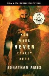 [보유]You Were Never Really Here (Movie Tie-In)
