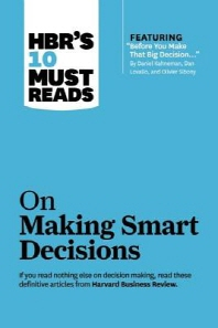 "[해외]Hbr's 10 Must Reads on Making Smart Decisions (with Featured Article ""before You Make That Big Decision..."" by Daniel Kahneman, Dan Lovallo, and Olivi (Paperback)"