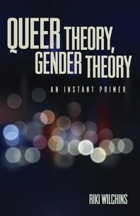 [해외]Queer Theory, Gender Theory - An Instant Primer (Hardcover)