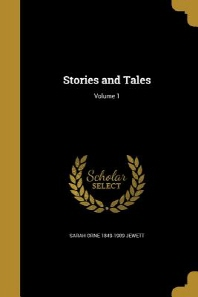 Stories and Tales; Volume 1