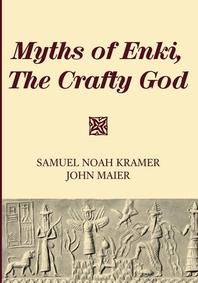 Myths of Enki, The Crafty God