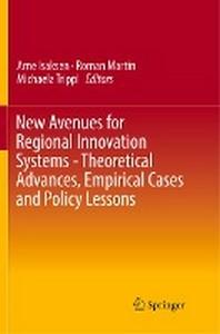 [해외]New Avenues for Regional Innovation Systems - Theoretical Advances, Empirical Cases and Policy Lessons
