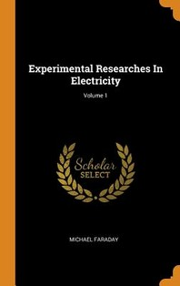 [해외]Experimental Researches In Electricity; Volume 1 (Hardcover)
