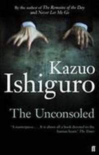 The Unconsoled. Kazuo Ishiguro