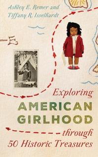 [해외]Exploring American Girlhood Through 50 Historic Treasures