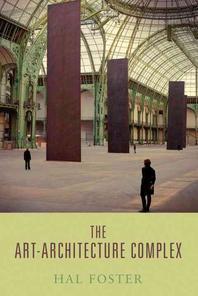 [해외]The Art-Architecture Complex (Hardcover)