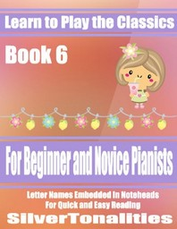 Learn to Play the Classics Book 6