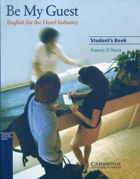 Be My Guest: English for the Hotel Industry (Student's Book)