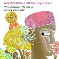 Why Mosquitoes Buzz in Peoples Ears : A West African Tale