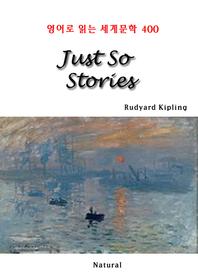Just So Stories (영어로 읽는 세계문학 400)