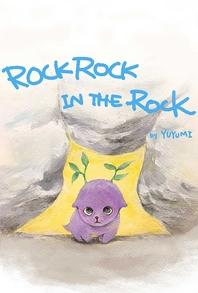 Rock Rock in the Rock