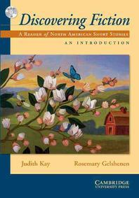 Discovering Fiction : An Introduction, A Reader of North American Short Stories