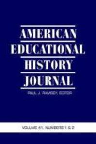 American Educational History Journal Volume 41, Numbers 1 & 2 (Hc)