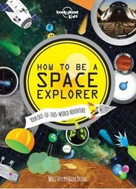 [해외]How to Be a Space Explorer (Hardcover)