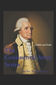 The Continental Army Series ...Odds and Ends