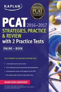 Kaplan PCAT 2016-2017: Strategies, Practice and Review with 2 Practice Tests
