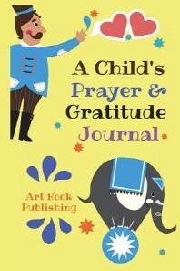A Child's Prayer & Gratitude Journal