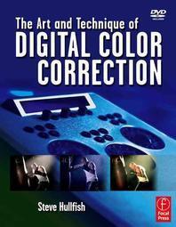 [해외]The Art and Technique of Digital Color Correction [With DVD] (Paperback)