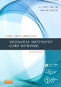[해외]Core Curriculum for Neonatal Intensive Care Nursing (Paperback)