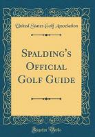 [해외]Spalding's Official Golf Guide (Classic Reprint)