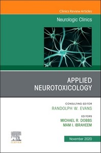 Applied Neurotoxicology, an Issue of Neurologic Clinics