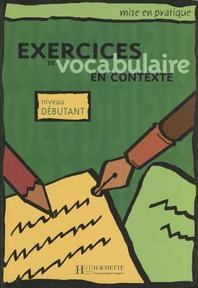 Exercices de vocabulaire en contexte : Niveau debutant