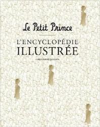 Le Petit Prince : L'encyclopedie illustree