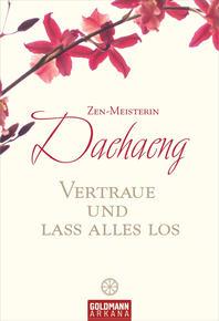 [보유]Vertraue und Lass Alles Los - Lehre und Unterweisung der Zen-Meisterin Daehaeng
