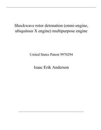 Shockwave rotor detonation (omni-engine, ubiquitous X engine) multipurpose engine