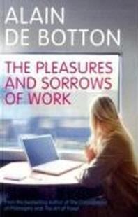 [해외]The Pleasures and Sorrows of Work. Alain de Botton (Paperback)