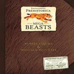 Encyclopedia Prehistorica : Mega Beasts