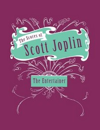 The Scores of Scott Joplin - The Entertainer - Sheet Music for Piano