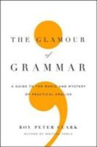 The Glamour of Grammar