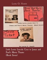 [해외]Little Lorrie Lincoln Goes to James and Pearl's Movie Theater (Book Seven) (Paperback)