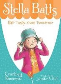 Stella Batts Hair Today, Gone Tomorrow