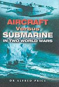 Aircraft Versus Submarines