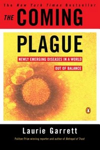Coming Plague : Newly Emerging Diseases in a World