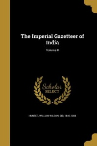 [해외]The Imperial Gazetteer of India; Volume 8 (Paperback)