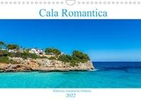 Cala Romantica - Mallorcas romantische Ostkueste (Wandkalender 2022 DIN A4 quer)